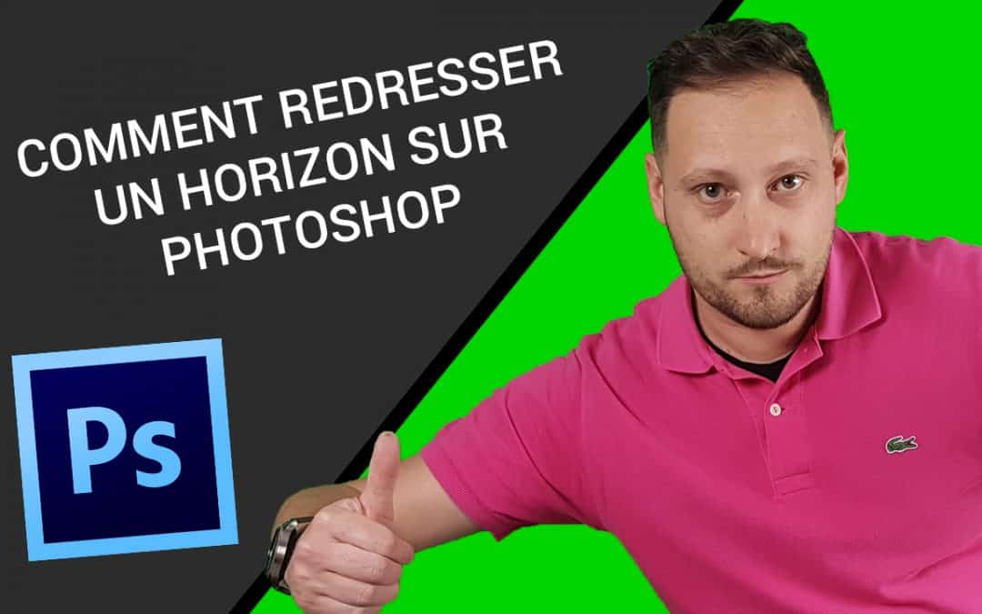Comment REDRESSER L'HORIZON d'une PHOTO Sous PHOTOSHOP